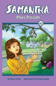 Samantha Plays Possum