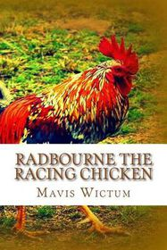 Radbourne the Racing Chicken