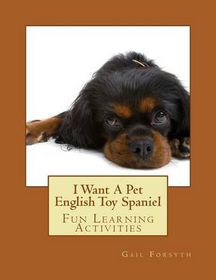 I Want a Pet English Toy Spaniel
