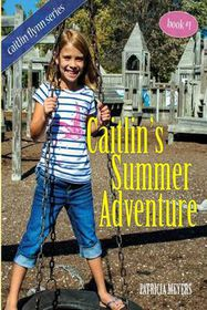 Caitlin's Summer Adventure