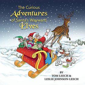 The Curious Adventures of Santa's Wayward Elves