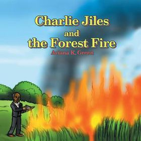 Charlie Jiles and the Forest Fire