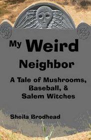My Weird Neighbor