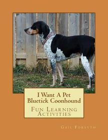 I Want a Pet Bluetick Coonhound