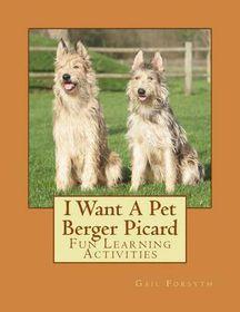 I Want a Pet Berger Picard
