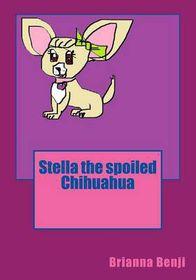 Stella the Spoiled Chihuahua