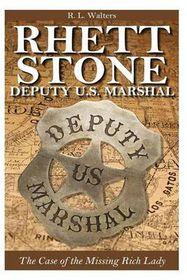 Rhett Stone - Deputy U.S. Marshal