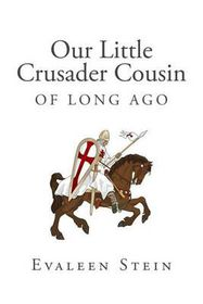 Our Little Crusader Cousin of Long Ago