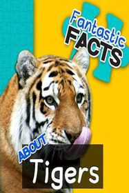 Fantastic Facts about Tigers