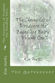 The Chronicles of Prudence, the Foundling Fairy: Vol. 1