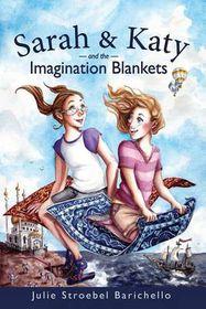 Sarah & Katy and the Imagination Blankets