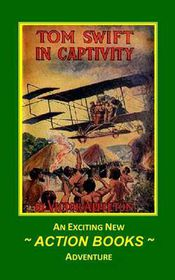 Tom Swift 13 - Tom Swift in Captivity