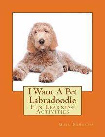 I Want a Pet Labradoodle