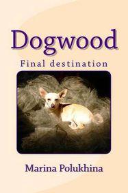 Dogwood Final Destination