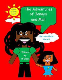The Adventures of Janaya and Me