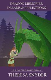Dragon Memories, Dreams & Reflections