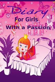 Diary for Girls with a Passion