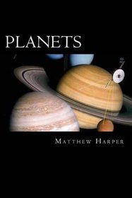 Planets: A Fascinating Book Containing Planet Facts, Trivia, Images & Memory Recall Quiz
