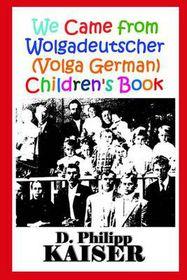 We Came from Wolgadeutscher (Volga German) Children's Book
