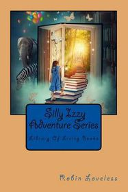 Silly Izzy Adventure Series