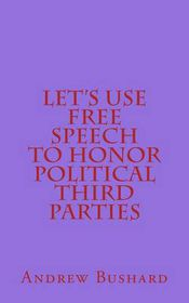 Let's Use Free Speech to Honor Political Third Parties