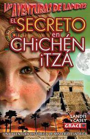 Las Aventuras de Landis - El Secreto En Chichen Itza