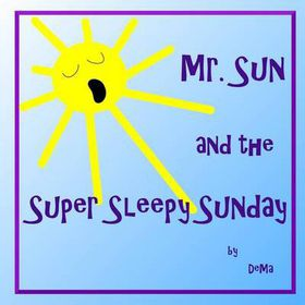 Mr. Sun and the Super Sleepy Sunday