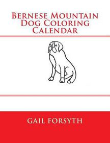 Bernese Mountain Dog Coloring Calendar