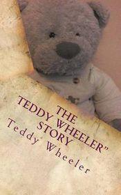 The Teddy Wheeler Story