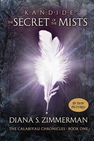 Kandide and the Secret of the Mists: Book One