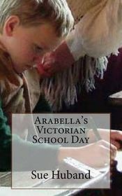 Arabella's Victorian School Day