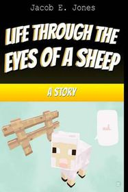 Life Through the Eyes of a Sheep