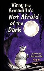 Vinny the Armadillo's Not Afraid of the Dark