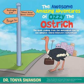 The Awesome Amazing Adventures of Ozzy the Ostrich