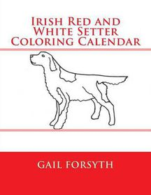 Irish Red and White Setter Coloring Calendar