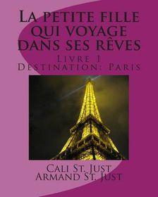 La Petite Fille Qui Voyage Dans Ses Reves: Destination