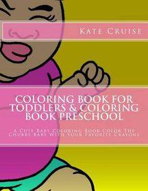 Coloring Book for Toddlers & Coloring Book Preschool