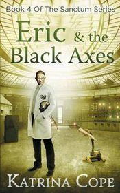 Eric & the Black Axes