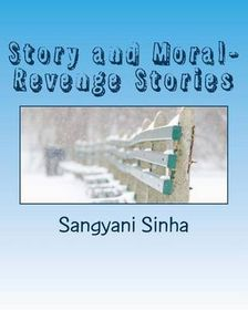 Story and Moral- Revenge Stories