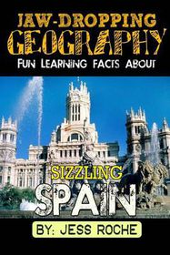 Jaw-Dropping Geography: Fun Learning Facts about Sizzling Spain
