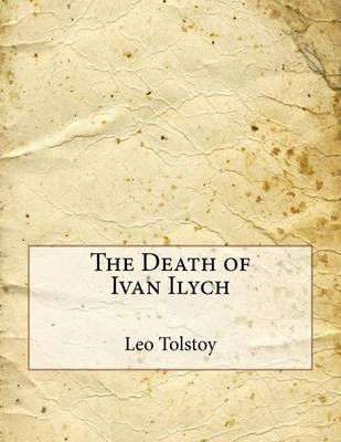 the analysis of the novel: the death of ivan ilych essay The novel begins with grim news of ivan ilych's death and followed by a naturalistic description of the cynical behavior of his colleagues and his wife a parallel can be found in ben jonson's volpone in which the greed of the characters is unmasked with comic effect.