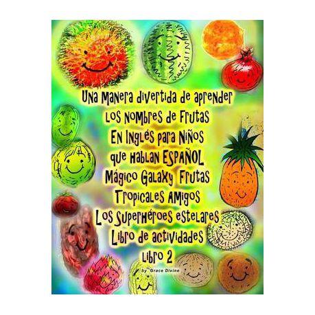 Una Manera Divertida De Aprender Los Nombres De Frutas En Ingles