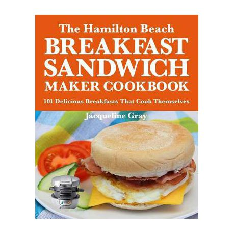 the hamilton beach breakfast sandwich maker cookbook buy online in