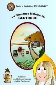 La Fabuleuse Histoire de Gertrude