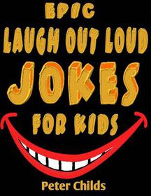 Epic Laugh-Out-Loud Jokes for Kids