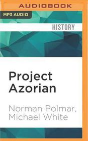 project azorian white michael polmar norman c