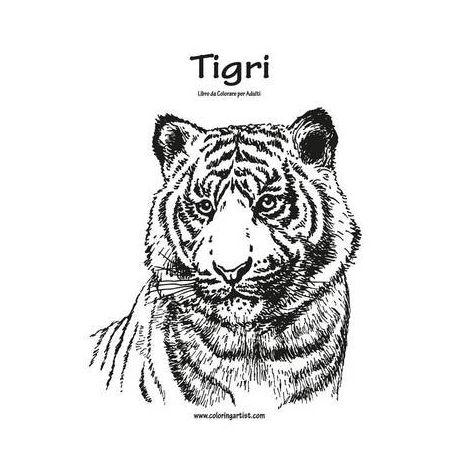 Tigri Libro Da Colorare Per Adulti 1 Buy Online In South Africa