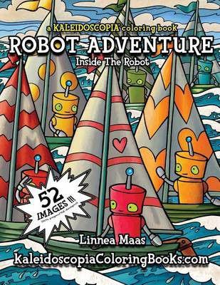 Robot Adventure: A Kaleidoscopia Coloring Book | Buy Online in South ...