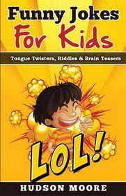Jokes for Kids - Joke Books: Funny Books: Kids Books: Books for Kids Age 9 12