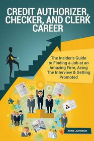 Credit Authorizer, Checker, and Clerk Career (Special Edition)